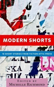 our first anthology of short fiction, MODERN SHORTS